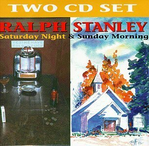 Ralph Stanley Saturday Night & Sunday