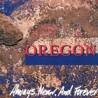 Oregon Always Never & Forever