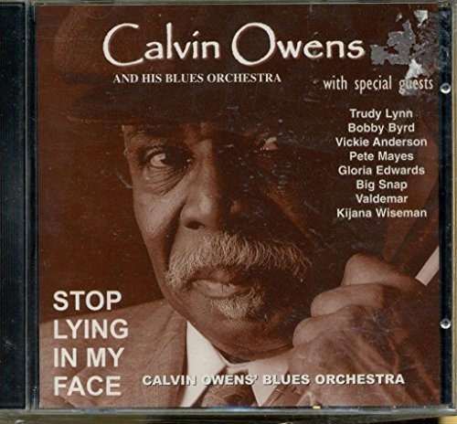 Calvin Owens Stop Lying In My Face