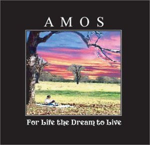 Amos For Life The Dream To Live