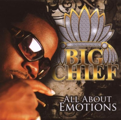 Big Chief All About Emotions Explicit Version