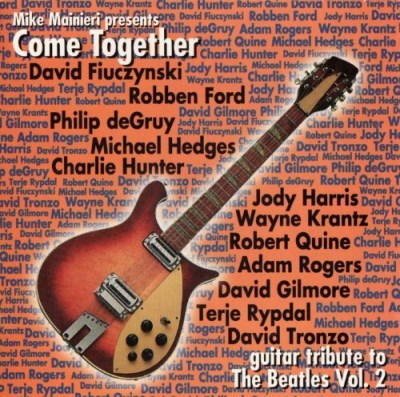 Come Together Vol. 2 Beatles Guitar Tribute Degruy Hedges Hunter Gilmore Come Together
