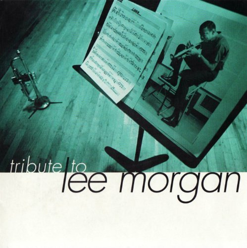 Tribute To Lee Morgan Tribute To Lee Morgan T T Lee Morgan