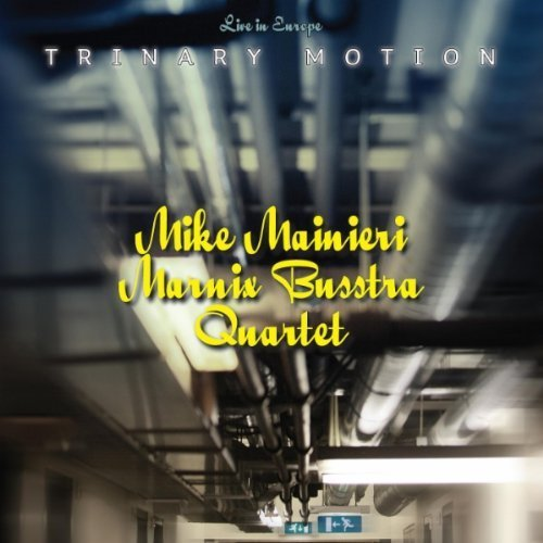 Mike & Marnix Busstra Mainieri Trinary Motion Live In Europe 2 CD