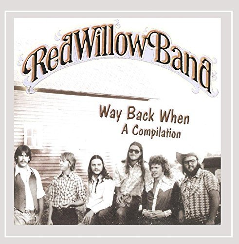 Red Willow Band Way Back When