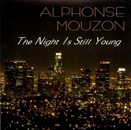 Alphonse Mouzon Night Is Still Young