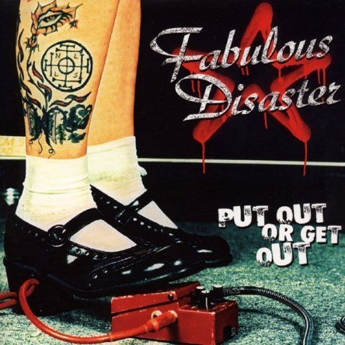 Fabulous Disaster Put Out Or Get Out