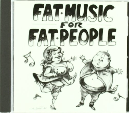 Fat Music Vol. 1 Fat Music For Fat Peopl Fat Music