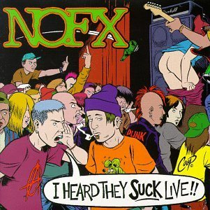 Nofx I Heard They Suck Live