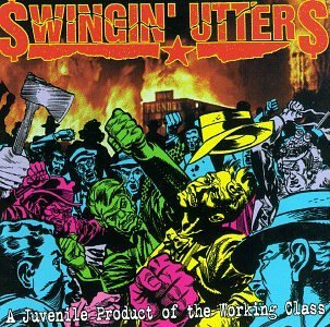Swingin' Utters Juvenile Product Of The Workin