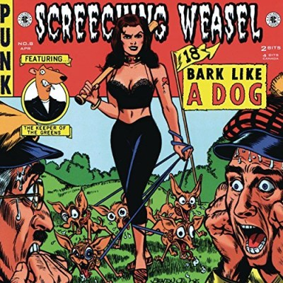 Screeching Weasel Bark Like A Dog