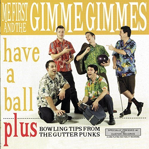 Me First And The Gimme Gimmes Have A Ball