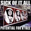 Sick Of It All Potential For A Fall