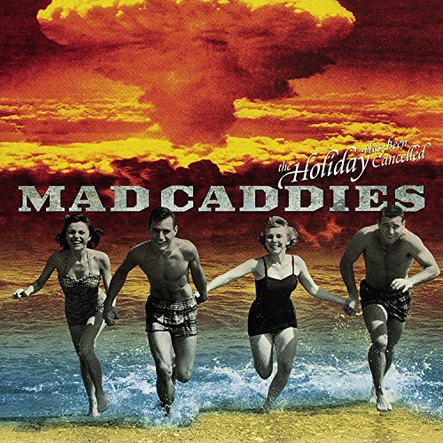 Mad Caddies Holiday Has Been Cancelled Ep