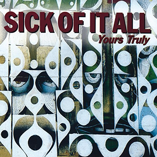 Sick Of It All Yours Truly