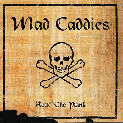 Mad Caddies Rock The Plank