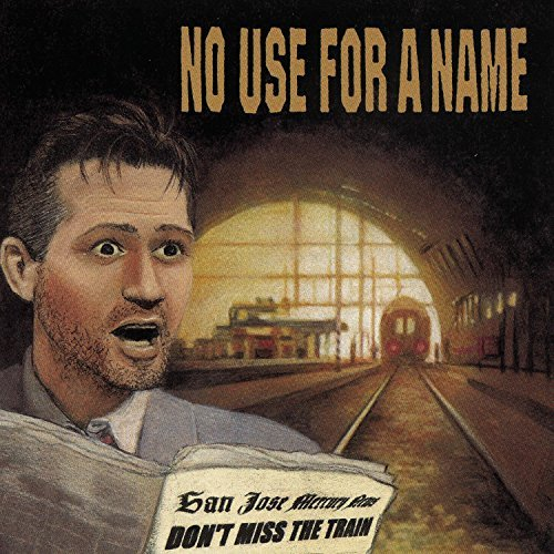 No Use For A Name Don't Miss The Train New Cover Art