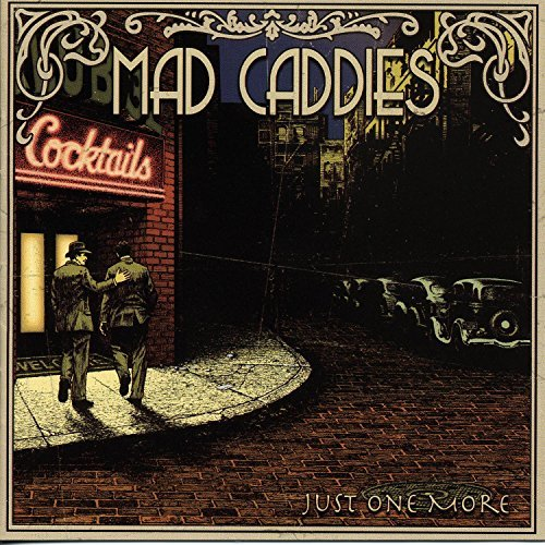 Mad Caddies Just One More