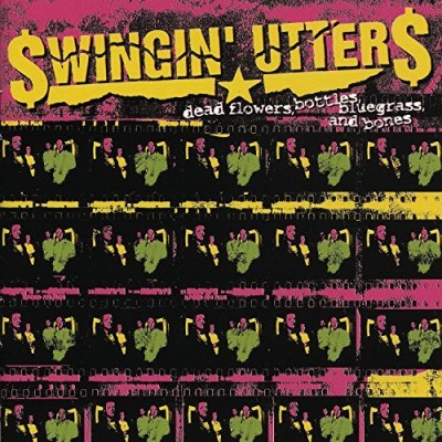 Swingin' Utters Dead Flowers Bottles Bluegrass