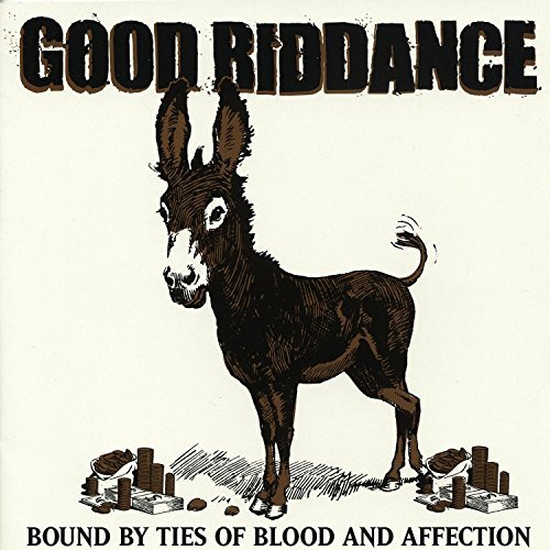 Good Riddance Bound By Ties Of Blood & Affec