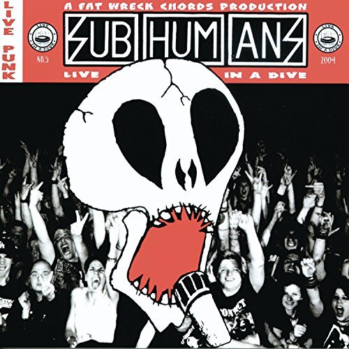 Subhumans Live In A Dive
