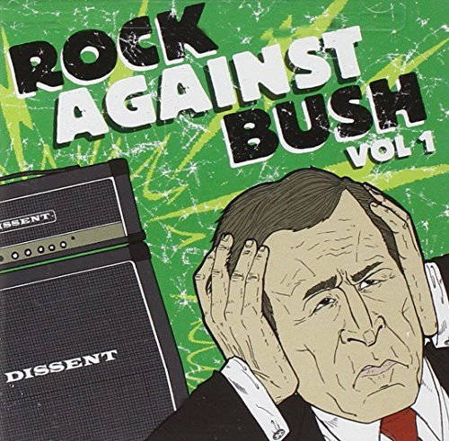 Rock Against Bush Vol. 1 Rock Against Bush Rock Against Bush