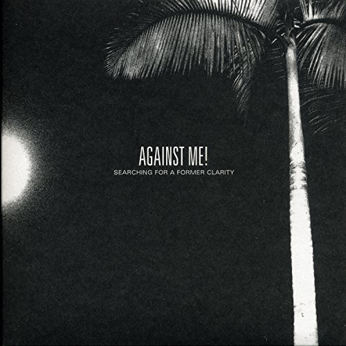 Against Me! Searching For A Former Clarity
