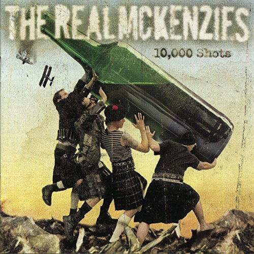 Real Mckenzies 10000 Shots