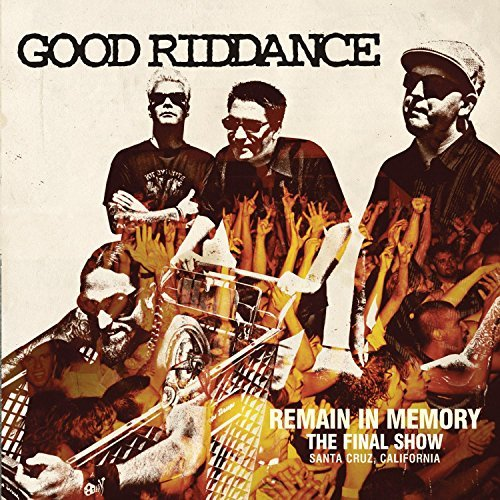 Good Riddance Remain In Memory Final Show