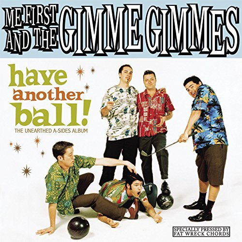 Me First And The Gimme Gimmes Have Another Ball