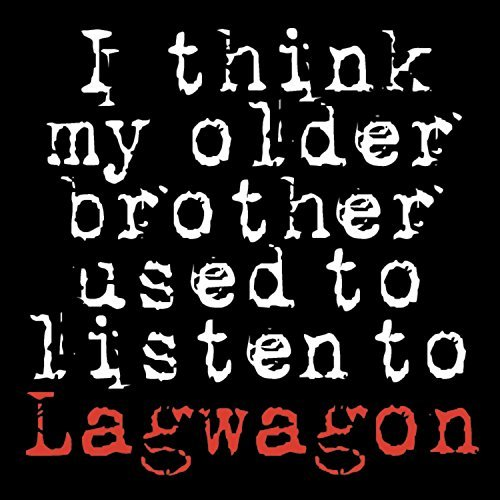 Lagwagon I Think My Older Brother Used