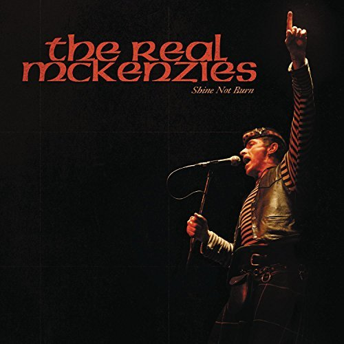 Real Mckenzies Shine Not Burn