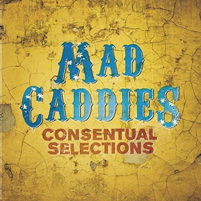 Mad Caddies Consentual Selections