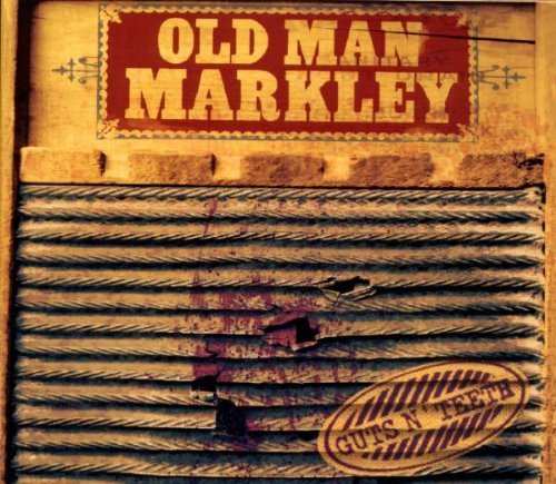 Old Man Markley Guts N' Teeth