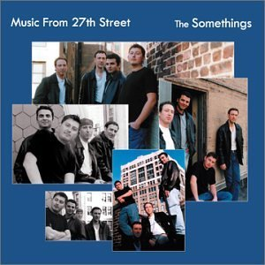 The Somethings Music From 27th Street