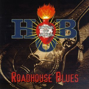 House Of Blues Roadhouse Blues Livin' In The Brooks Woods Party Boys Spann House Of Blues