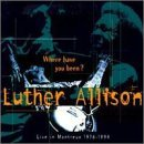 Luther Allison 1976 94 Where Have You Been Li