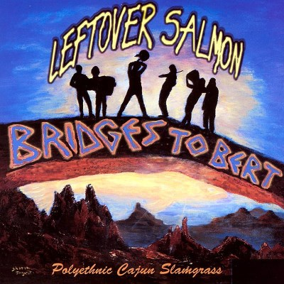 Leftover Salmon Bridges To Bert