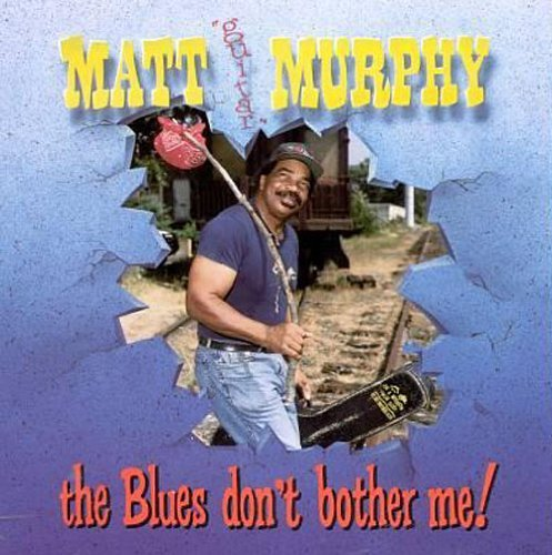 Murphy Matt Guitar Blues Don't Bother Me