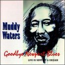 Muddy Waters Goodbye Newport Blues