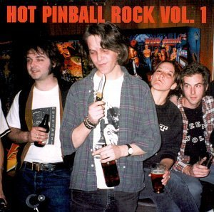 Hot Pinball Rock Vol. 1 Hot Pinball Rock Hot Pinball Rock