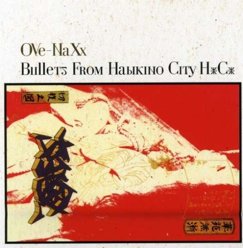 Ove Naxx Bullets From Habikino