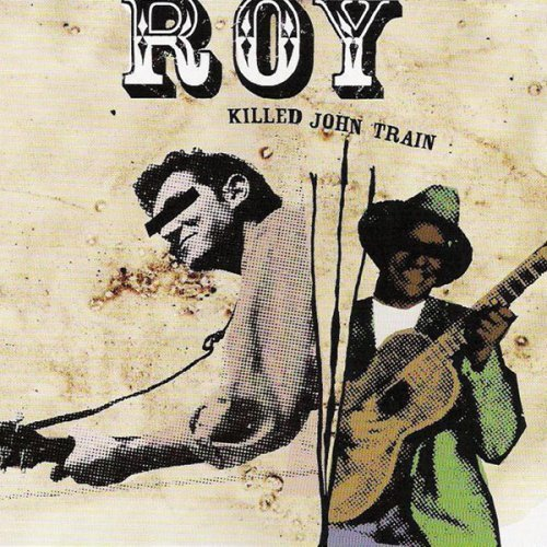 Roy Killed John Train