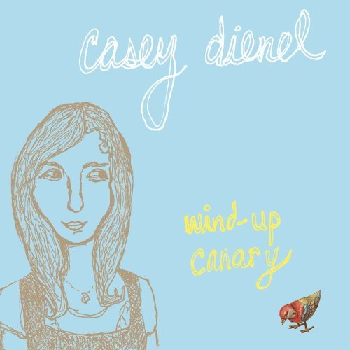 Casey Dienel Wind Up Canary