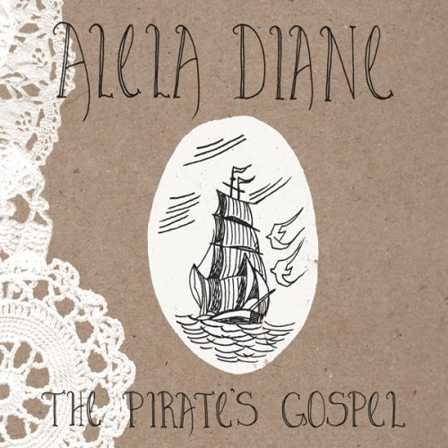 Alela Diane Pirate's Gospel