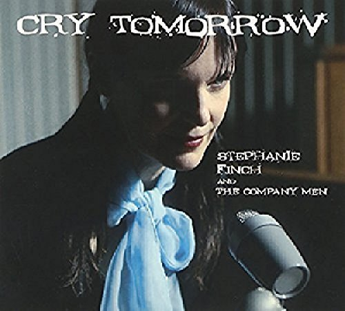 Stephanie Finch Cry Tomorrow