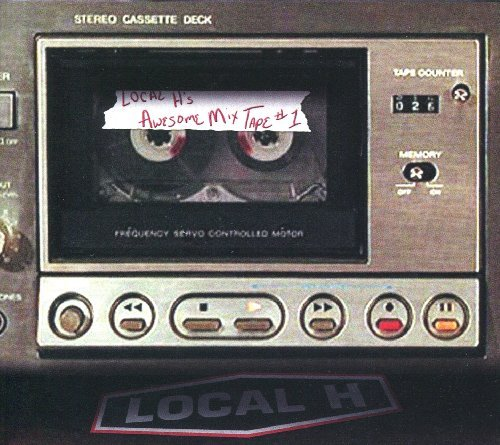 Local H Local H's Awesome Mix Tape 1 E