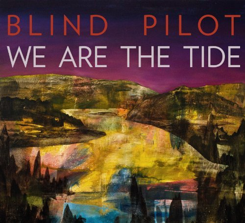 Blind Pilot We Are The Tide