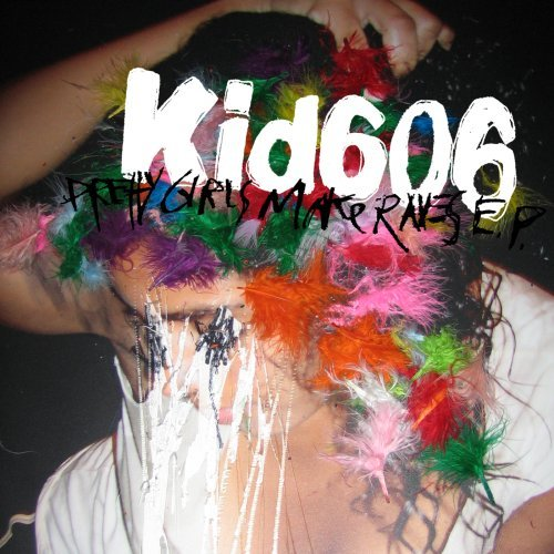 Kid 606 Pretty Girls Make Raves