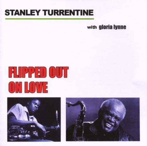 Turrentine Gloria Lynn Stanley Flipped Out On Love